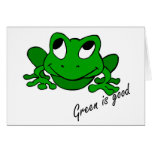 Green is Good Greeting Card