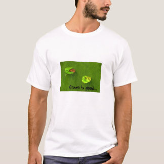 Green is Good...Let the Sun Shine ... - Customized T-Shirt