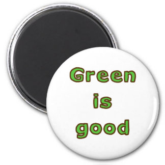 Green is Good Magnet