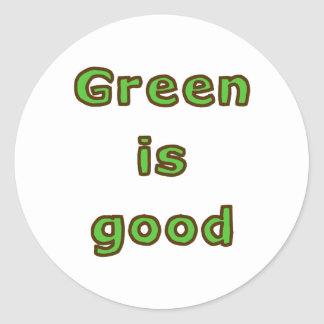 Green is Good Round Stickers