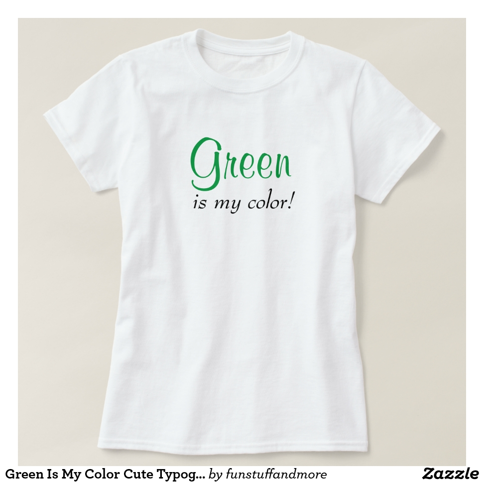 Green Is My Color Cute Typography Girly Text T-Shirt - Best Selling Long-Sleeve Street Fashion Shirt Designs