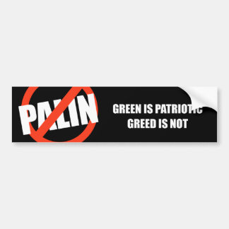 Green is Patriotic. Greed is not Bumper Sticker