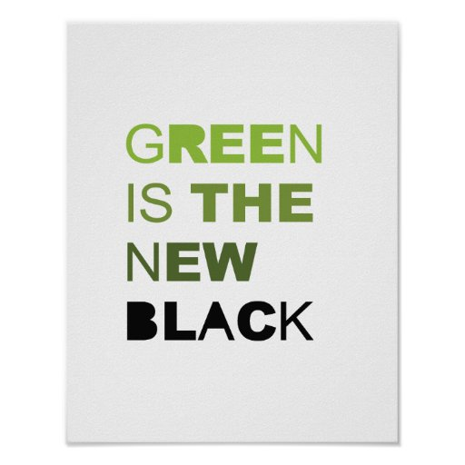 GREEN IS THE NEW BLACK SOLID POSTER