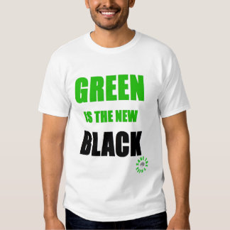Green is the new Black Tee Shirt