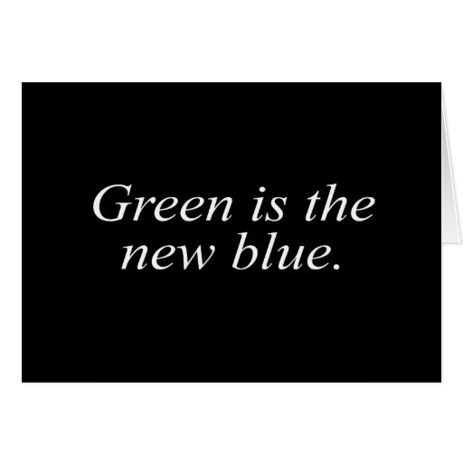 Green is the new blue cards