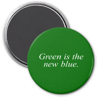 Green is the new blue magnets
