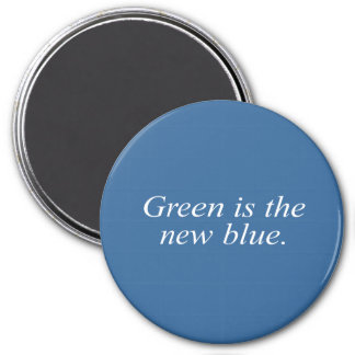 Green is the new blue refrigerator magnet