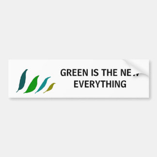 Green is the new EVERYTHING - bumper sticker