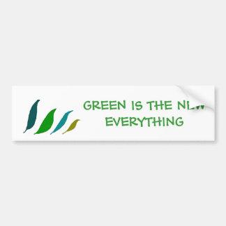 Green is the new EVERYTHING - bumper sticker Car Bumper Sticker