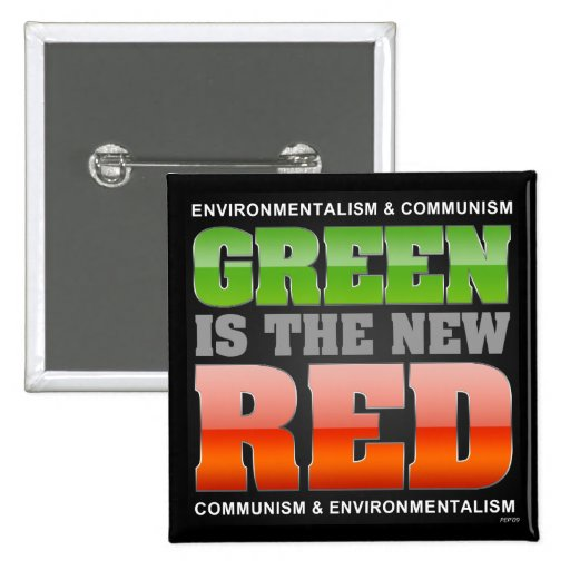 Green Is The New Red Pinback Buttons