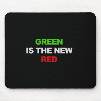 GREEN IS THE NEW RED T-shirt Mouse Pad