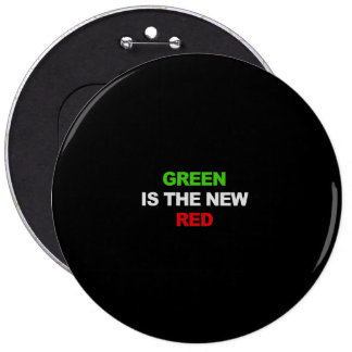GREEN IS THE NEW RED T-shirt Pinback Button