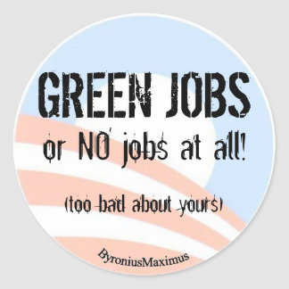 GREEN JOBS! CLASSIC ROUND STICKER