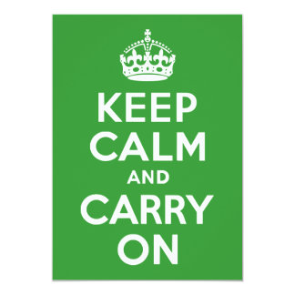 Green Keep Calm and Carry On 5x7 Paper Invitation Card