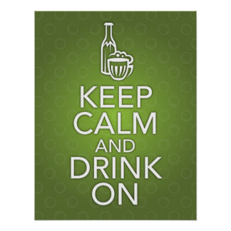 Green Keep Calm and Drink On Poster