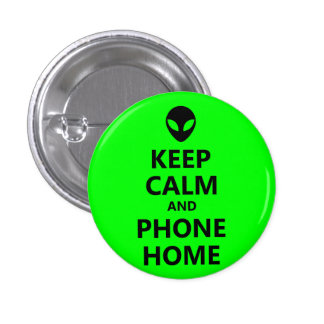 Green Keep Calm and Phone Home Pinback Button