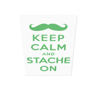 Green keep calm and stache on gallery wrap canvas