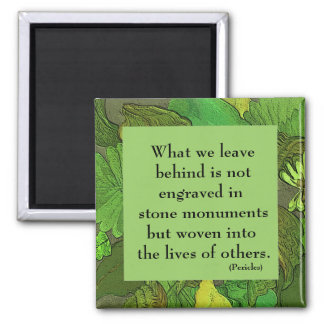 green leaf frame with quotation by Pericles 2 Inch Square Magnet