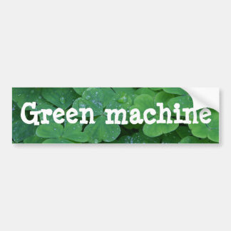 Green machine bumper sticker
