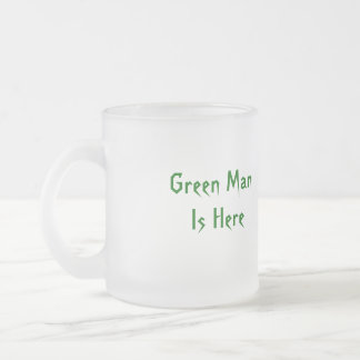Green Man Is Here Frosted Glass Coffee Mug