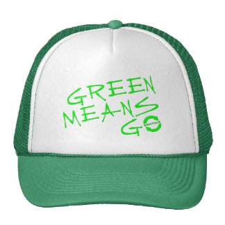 Green Means Go Trucker Hat