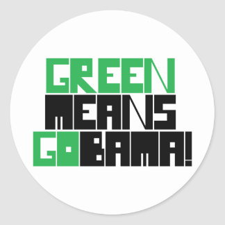 GREEN MEANS GOBAMA CLASSIC ROUND STICKER