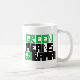 GREEN MEANS GOBAMA COFFEE MUG