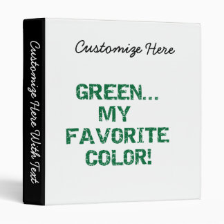 Green My Favorite Color T-shirts and Gifts 3 Ring Binder