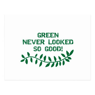 Green Never Looked So Good T-shirts and Gifts Postcard