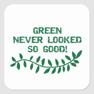 Green Never Looked So Good T-shirts and Gifts Square Sticker
