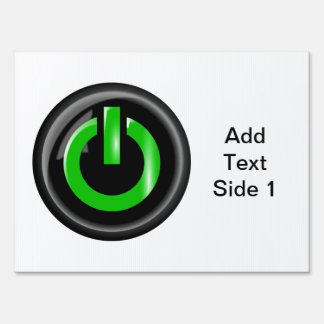 """"""" Green On """" Black Power Button Yard Signs"""
