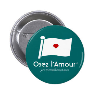 Green Osez l Amour Button