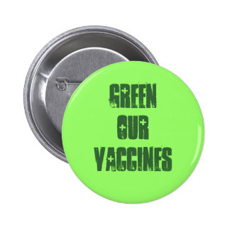 GREEN OUR VACCINES 2 INCH ROUND BUTTON