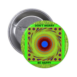 Green Pasture Have a Nice Day Dont Worry Be Happy. 2 Inch Round Button