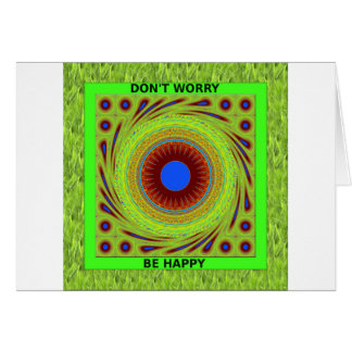 Green Pasture Have a Nice Day Dont Worry Be Happy. Card