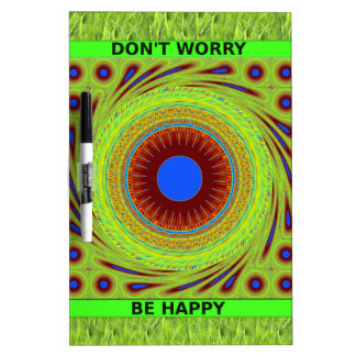 Green Pasture Have a Nice Day Dont Worry Be Happy. Dry Erase Board