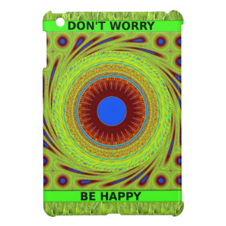 Green Pasture Have a Nice Day Dont Worry Be Happy. iPad Mini Covers