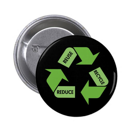Green Recycle Reuse Reduce Pinback Button