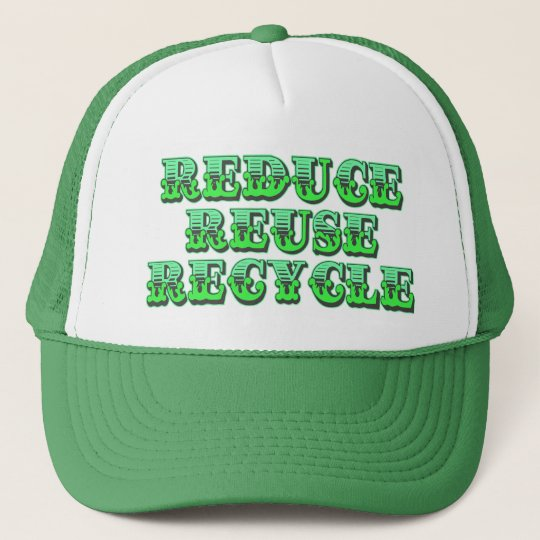 Green Reduce Reuse and Recycle Trucker Hat