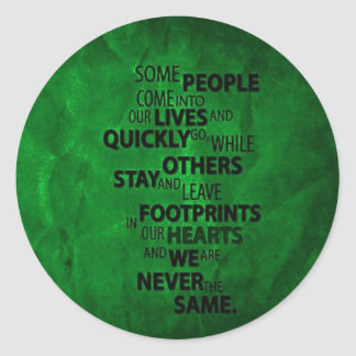 GREEN SOME PEOPLE LEAVE FOOTPRINTS ON YOUR HEART Q CLASSIC ROUND STICKER