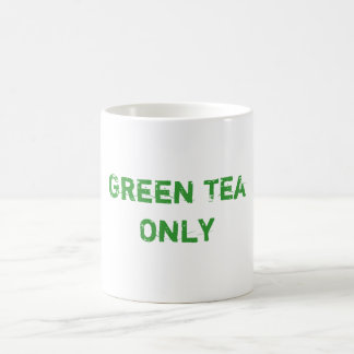 Green Tea Only Coffee Mug