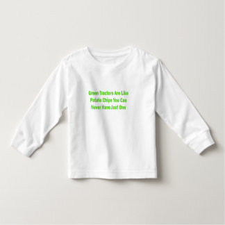 Green Tractors Are Like Potato Chips You Can Never Toddler T-shirt