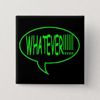 Green Whatever Speech Bubble Pinback Button