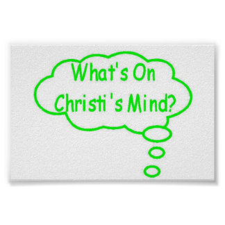 Green What's On Christi's Mind Thought Bubble Poster