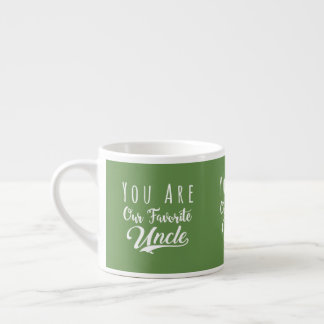 Green White Uncle Gift -You are Our Favorite Uncle Espresso Cup