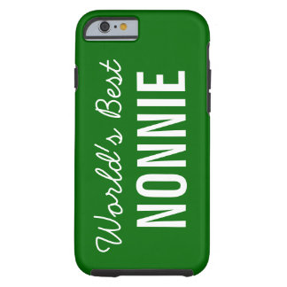 Green World's Best Nonnie Custom iPhone 6 Tough iPhone 6 Case