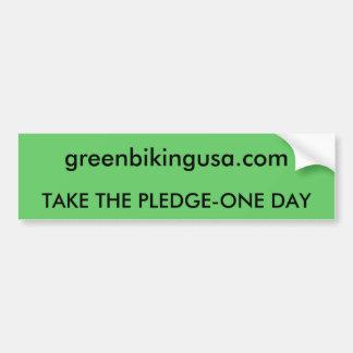 greenbikingusa.com, TAKE THE PLEDGE-ONE DAY Bumper Sticker