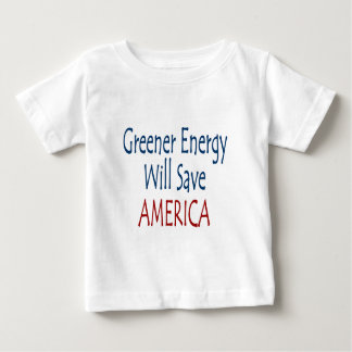 Greener Energy Will Save America Infant T-shirt