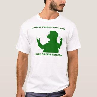 Greener than Gore T-Shirt