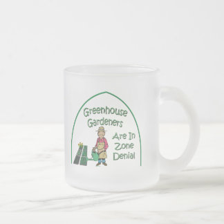 Greenhouse Gardeners Are In Zone Denial Frosted Glass Coffee Mug